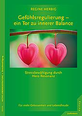 Gefühlsregulierung – ein Tor zu innerer Balance Stressbewältigung durch Herz-Resonanz